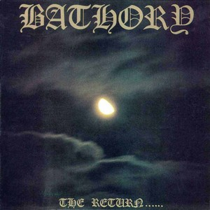 "BATHORY ""The return..."""